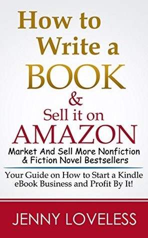 How to Write A Book: & Sell it on Amazon Publish & Market an eBook for Kindle