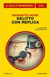 Delitto con replica by Georgette Heyer