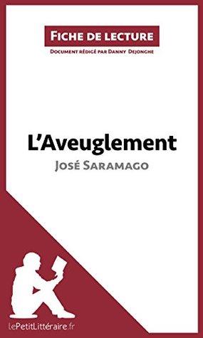 L'Aveuglement de José Saramago (Fiche de lecture): Résumé complet et analyse détaillée de l'oeuvre