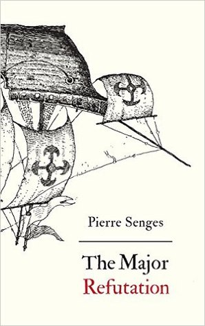 The Major Refutation by Pierre Senges