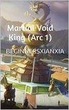 Martial Void King (Arc 1): Hopeful Beginnings