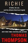 Richie: A Father, His Son, and the Ultimate American Tragedy