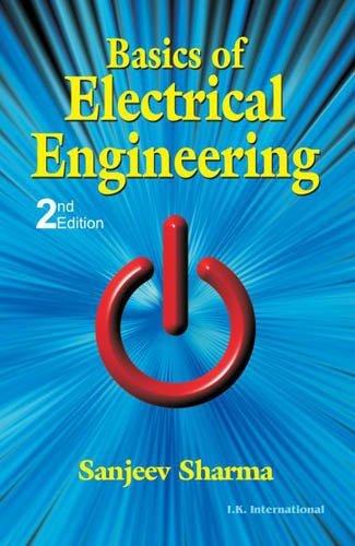 Basics of Electrical Engineering , 2/e