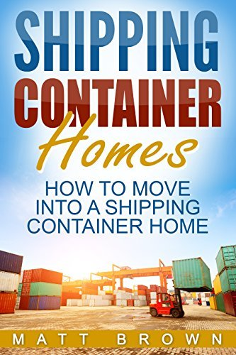 Shipping Container Homes: How to Move Into a Shipping Container Home