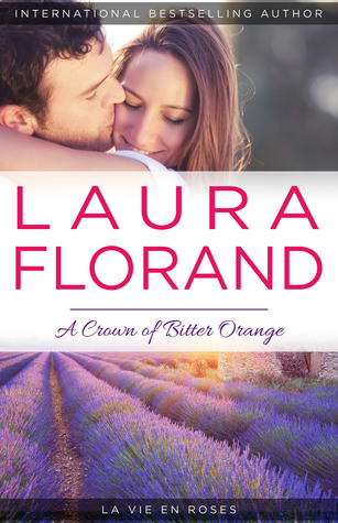 A Crown of Bitter Orange (La Vie en Roses, #3)