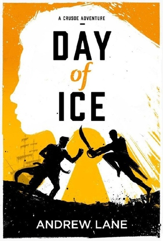 Day of Ice (A Crusoe Adventure, #2)