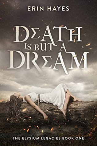 Death is but a Dream (The Elysium Legacies, #1)