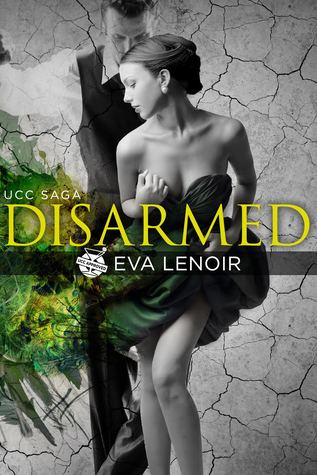 Disarmed by Eva LeNoir