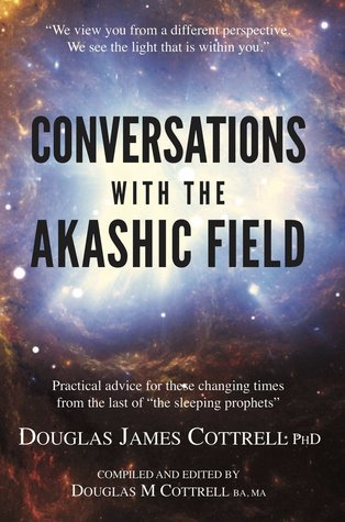 Conversations with the Akashic Field by Douglas James Cottrell