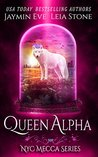 Book cover for Queen Alpha (NYC Mecca, #2)