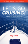 Let's Go Cruising! A Guide to Family Boating (Recreational Boating #1)