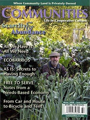 Communities Magazine #141 (Winter 2008) - Scarcity and Abundance
