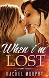 LESBIAN ROMANCE: When I'm Lost (First Time FF Romance Collection) (Romance Collection: Multiple Genres Book 2)