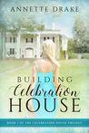 Building Celebration House