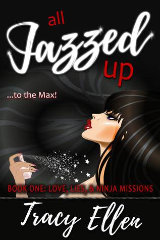 All Jazzed Up (Love, Lies, & Ninja Missions, #1)