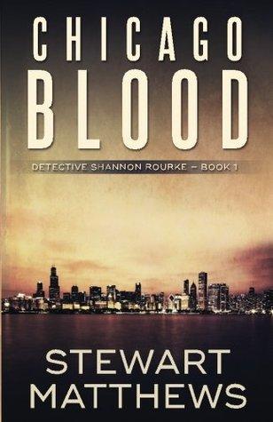 Chicago Blood: Detective Shannon Rourke Book 1: Detective Shannon Rourke Book 1 (Volume 1)