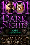 Blade (Bayou Heat #23; 1001 Dark Nights #64)