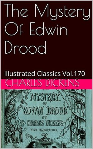 The Mystery Of Edwin Drood: Illustrated Classics Vol.170