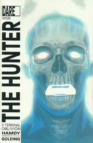 The Hunter #3: Terminal Oblivion (The Hunter, #3)