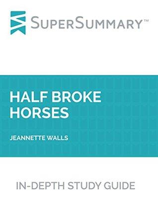 Study Guide: Half Broke Horses by Jeannette Walls