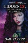 Hidden12, Intelligence Required (Hidden12Saga #1)