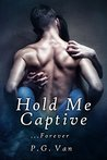 Hold Me Captive...Forever
