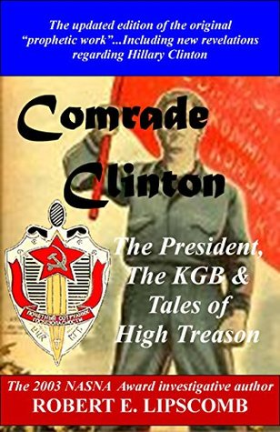 Comrade Clinton: The President, the KGB & Tales of High Treason
