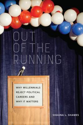 Out of the Running: Why Millennials Reject Political Careers and Why It Matters