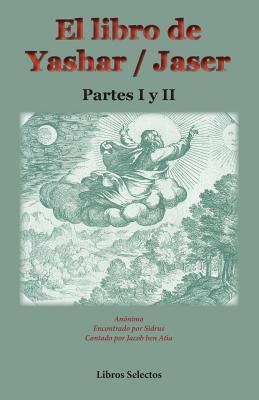 El Libro de Yashar / Jaser. Partes I y II