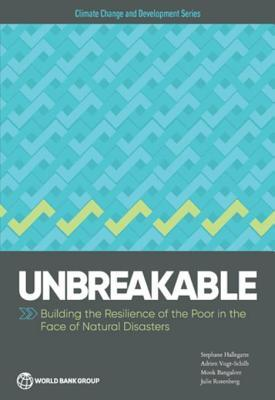 unbreakable-building-the-resilience-of-the-poor-in-the-face-of-natural-disasters