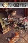 Case of the Fleet-Footed Mummy (Corgi Case Files, #2)