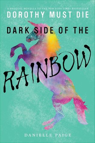 Dark Side of the Rainbow (Dorothy Must Die, #0.8)