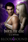 Born To Die (Blood Bound, #4)