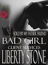 Bad Girl: Sold By My Father's Friend