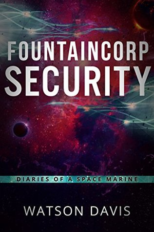 FountainCorp Security: Diaries of a Space Marine