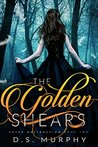 The Golden Shears (Fated Destruction, #2)