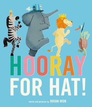 Ebook Hooray for Hat! by Brian Won DOC!