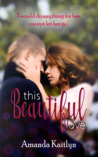 This Beautiful Love (The Beautifully Broken, #3)