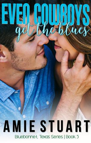 Even Cowboys Get The Blues (Bluebonnet Texas, #5)