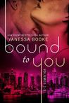 Bound to You Boxed Set (Millionaire's Row #1-3)