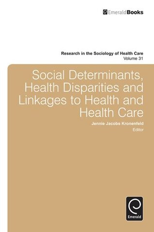 Social Determinants, Health Disparities and Linkages to Health and Health Care: 31