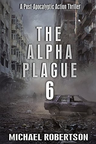 The Alpha Plague 6 by Michael    Robertson