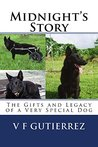 Midnight's Story: The Gifts and Legacy of a Very Special Dog