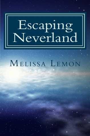 Escaping Neverland by Melissa Lemon