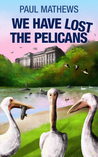 We Have Lost The Pelicans (We Have Lost #2)