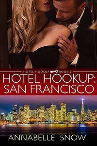 Hotel Hookup: San Francisco (Hotel Hookup #2)