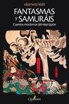 Fantasmas y samuráis: Cuentos modernos del viejo Japón