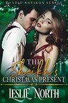 The Sheikh's Christmas Present (Shadid Sheikhs Series Book 2)
