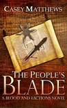 The People's Blade: A Blood and Factions Novel