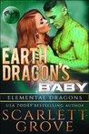 Earth Dragon's Baby (Elemental Dragons, #4)